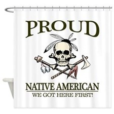 Proud Native American (We Got Here First) Shower C