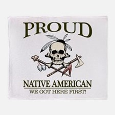 Proud Native American (We Got Here First) Throw Bl