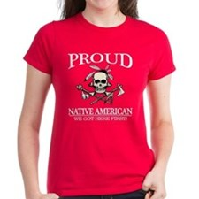 Proud Native American (We Got Here First) T-Shirt