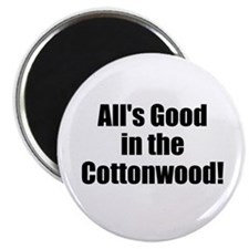 Magnet - Alls Good in the Cottonwood Magnets