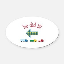 he did it! Oval Car Magnet