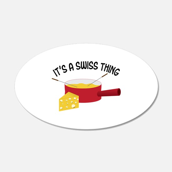 ITS A SWISS THING Wall Decal