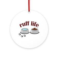 ruff life Ornament (Round)