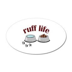 ruff life Wall Decal
