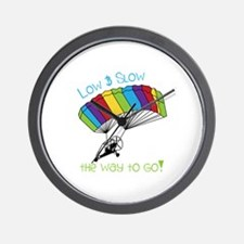 Low SLow - tHe way to Go! Wall Clock