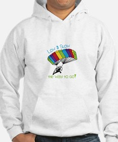 Low SLow - tHe way to Go! Hoodie