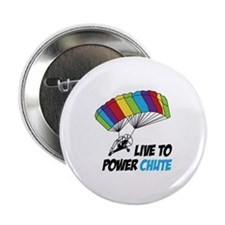 """LIVE TO POWER CHUTE 2.25"""" Button"""