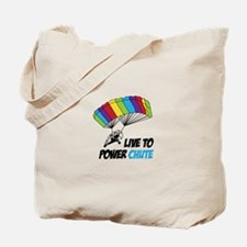 LIVE TO POWER CHUTE Tote Bag