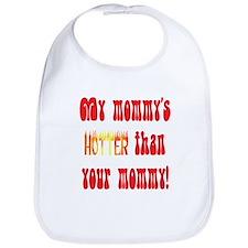 My mommy's hotter! Bib