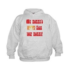 My mommy's hotter! Hoodie