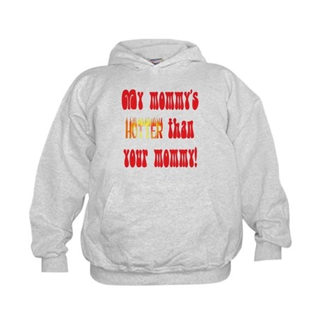 My mommy's hotter! Kids Hoodie