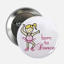 "born to Dance 2.25"" Button"