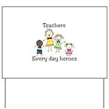 Teachers Every day heroes Yard Sign