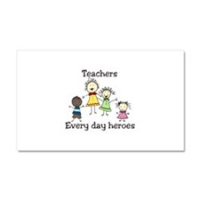 Teachers Every day heroes Car Magnet 20 x 12