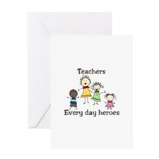 Teachers Every day heroes Greeting Cards