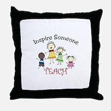 Inspire Someone TEACH Throw Pillow