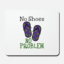 No Shoes No Problem Mousepad
