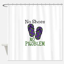 No Shoes No Problem Shower Curtain