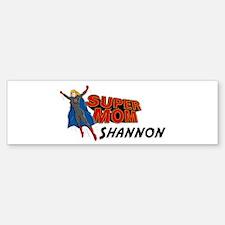 Supermom Shannon Bumper Bumper Bumper Sticker