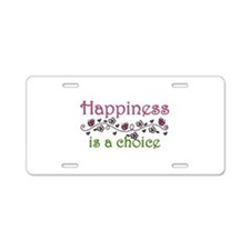 Happiness is a choice Aluminum License Plate