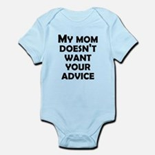 My Mommy Doesn't Want Your Advice Body Suit