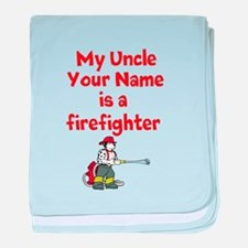 My Uncle (Your Name) Is A Firefighter baby blanket