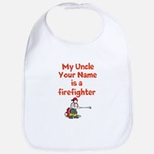 My Uncle (Your Name) Is A Firefighter Bib