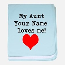 My Aunt (Your Name) Loves Me baby blanket