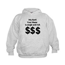 My Aunt (Your Name) Is Single And Rich Hoodie