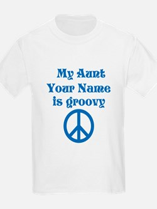 My Aunt Is Groovy (Custom) T-Shirt