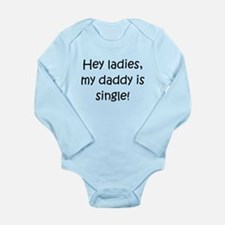 My Daddy Is Single Body Suit