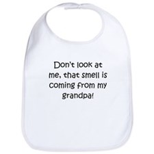 Smell Is Coming From My Grandpa Bib
