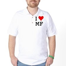 I Love MF T-Shirt