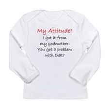 Attitude I Got It From My Godmother Long Sleeve T-