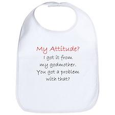 Attitude I Got It From My Godmother Bib