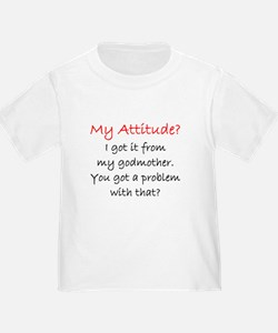 Attitude I Got It From My Godmother T-Shirt