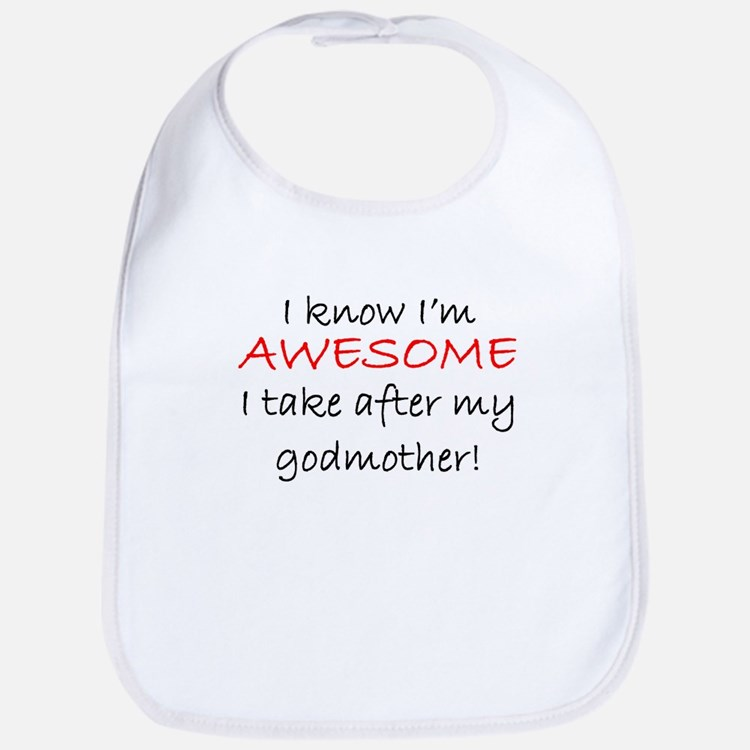 Im Awesome I Take After My Godmother Bib