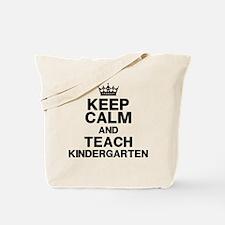 Keep Calm Teach Kindergarten Tote Bag