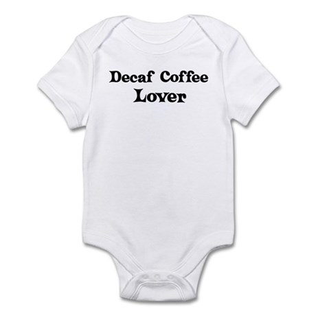 Decaf Coffee lover Infant Bodysuit