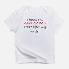 Im Awesome I Take After My Uncle Infant T-Shirt
