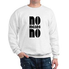 No Means No Sweatshirt