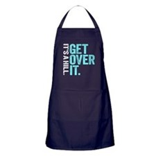It's A Hill. Get Over It. Apron (dark)
