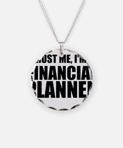 Trust Me, Im A Financial Planner Necklace
