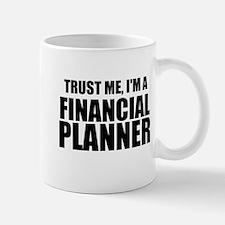 Trust Me, Im A Financial Planner Mugs