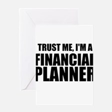 Trust Me, Im A Financial Planner Greeting Cards