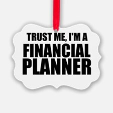 Trust Me, Im A Financial Planner Ornament