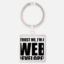Trust Me, Im A Web Developer Keychains