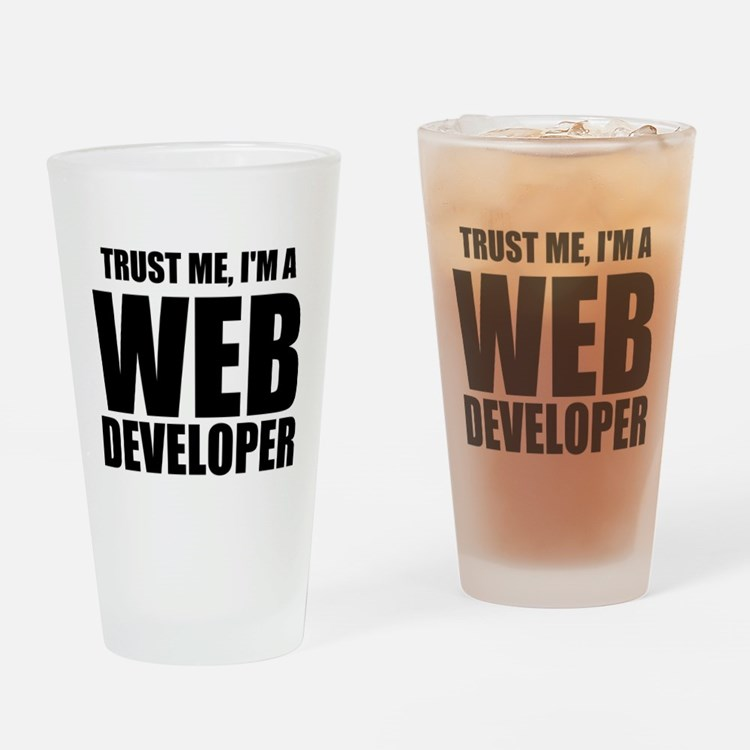 Trust Me, Im A Web Developer Drinking Glass