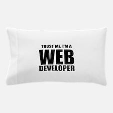 Trust Me, Im A Web Developer Pillow Case