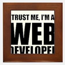 Trust Me, Im A Web Developer Framed Tile